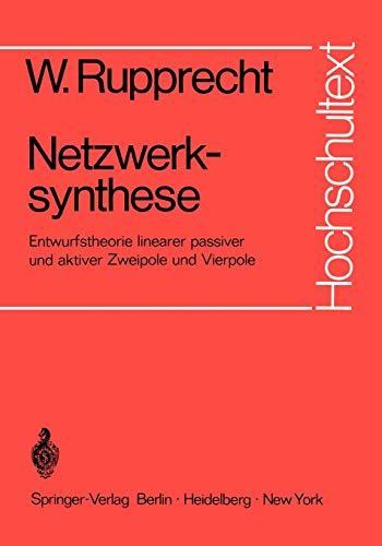 Netzwerksynthese: Entwurfstheorie linearer passiver und aktiver Zweipole und Vierpole (Hochschultext)