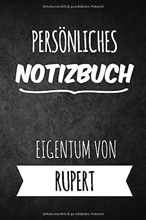 Rupert Notizbuch: Persönliches Notizbuch für Rupert   Geschenk & Geschenkidee   Eigenes Namen Notizbuch   Notizbuch mit 120 Seiten (Liniert) - 6x9