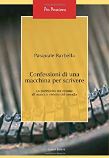 Confessioni di una macchina per scrivere. La pubblicità tra visione di marca e visione del mondo