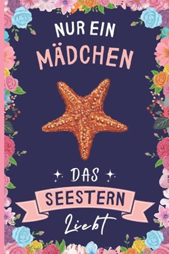 Nur Ein Maedchen Das Seestern Liebt: Lustiges Seestern-Notizbuch   Seestern Tagebuch   110 Seiten   6 x 9 Zoll   Journal fuer Se