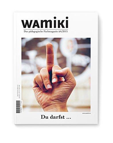 """wamiki - das pädagogische Fachmagazin """"Du darfst!"""" #4/2015"""