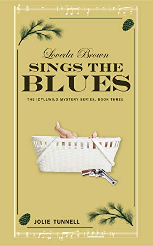 Loveda Brown Sings the Blues: The Idyllwild Mystery Series, Book Three by [Jolie Tunnell]