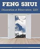Feng Shui Décoration et Rénovation Zen: Cahier de déco et d'amélioration de l'habitat | carnet à remplir 19 cm x 23,5 cm | 110 pages | Planificateur ... propriétaire de bien immobilier ou locataire