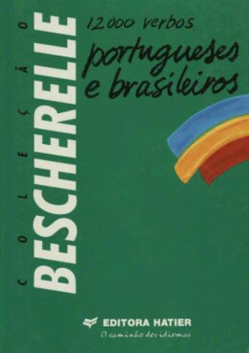 Bescherelle - 12.000 Verbos Portugueses E Brasileiros