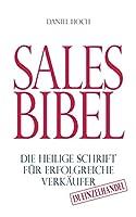 Sales Bibel: Die heilige Schrift fuer erfolgreiche Verkaeufer im Einzelhandel