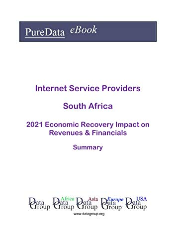 Internet Service Providers South Africa Summary: 2021 Economic Recovery Impact on Revenues & Financials (English Edition)