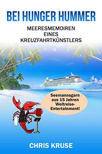 Bei Hunger Hummer: Meeresmemoiren eines Kreuzfahrtkünstlers