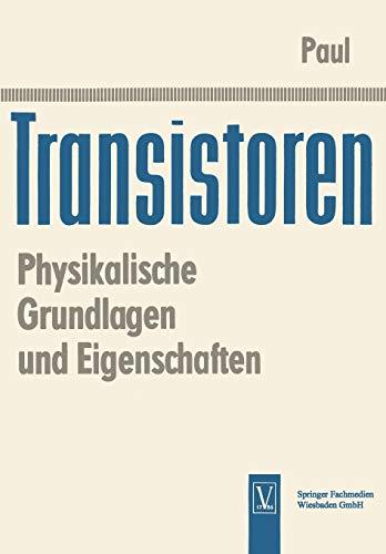 Transistoren: Physikalische Grundlagen und Eigenschaften