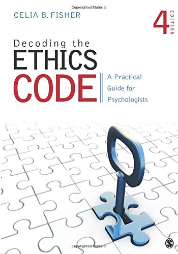 Compare Textbook Prices for Decoding the Ethics Code: A Practical Guide for Psychologists 4 Edition ISBN 9781483369297 by Fisher, Celia B.