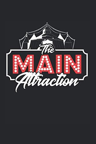 The Main Attraction: Zirkus & Circus Event Notizbuch 6'x9' Fasching Geschenk Für Clown