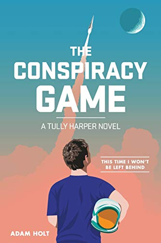 The Conspiracy Game: A Tully Harper Novel (The Tully Harper Series, Band 1)