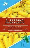 El Plátano Prontuario: Agroecológico sustentable para fincas pequeñas
