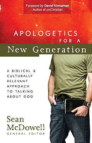 Apologetics for a New Generation: A Biblical and Culturally Relevant Approach to Talking About God (ConversantLife.com®)