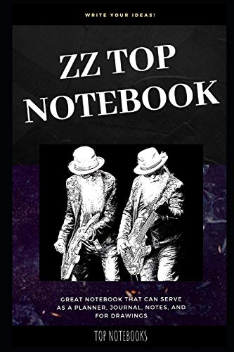 ZZ Top Notebook: Great Notebook for School or as a Diary, Lined With More than 100 Pages. Notebook that can serve as a Planner, Journal, Notes and for Drawings. (ZZ Top Notebooks, Band 0)