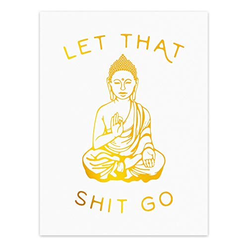 LHIUEM Let That Shit Go Quotes Gold Foil Print, Minimalist Typographic Yoga Room Dorm Buddha Cardstock Art Print Poster Home Decor Wall Art (8 X 10 inch, Set of 1, UNframed)