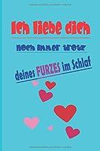 Ich liebe dich noch immer trotz deines Furzes im Schlaf: nette Geschenkidee für Sie oder Ihn. Notizbuch 120 Seiten DIN A5 ...