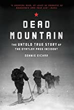 Dead Mountain: The Untold True Story of the Dyatlov Pass Incident (Historical Nonfiction Bestseller, True Story Book of Su...