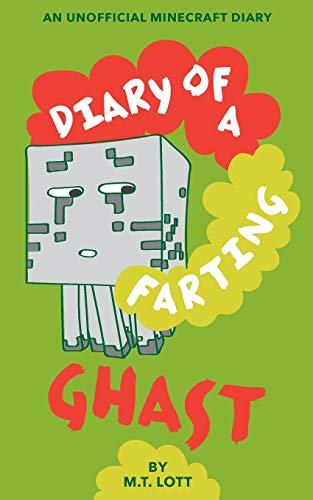 Diary of a Farting Ghast: An Unofficial Minecraft Diary