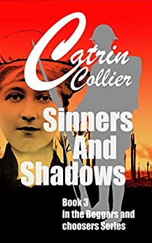 SINNERS & SHADOWS: Book 3 in the Beggars & Choosers series (Beggars and Chooserss) by [CATRIN COLLIER]