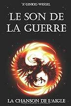 Le Son de La Guerre: La Chanson de la L'Aigle (French Edition)