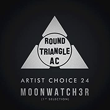 Artist Choice 24. Moonwatch3r (1st Selection)