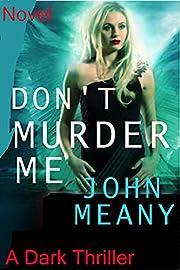Don't Murder Me: A Dark Thriller