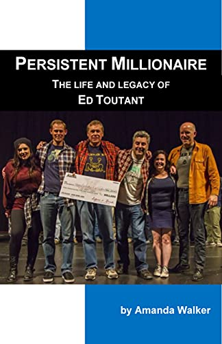 Persistent Millionaire: The Life and Legacy of Ed Toutant (English Edition)