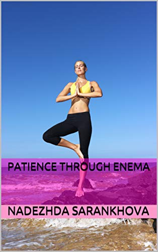 Patience Through Enema (Mistress Pepper)