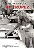 In the Spirit of St. Tropez - From A to Z (Anglais) de Brigitte Bardot (Préface),Henry-Jean Servat ( 30 avril 2003 ) - 30/04/2003