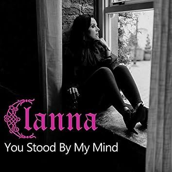 You Stood by My Mind