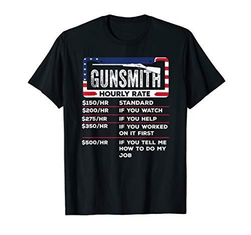 Gunsmith Hourly Rate.Gunsmith Funny Gunsmithing Gun Tshirt T-Shirt