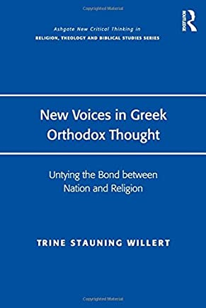 New Voices in Greek Orthodox Thought: Untying the Bond between Nation and Religion