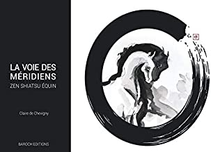 Livres La voie des méridiens : Zen Shiatsu équin PDF