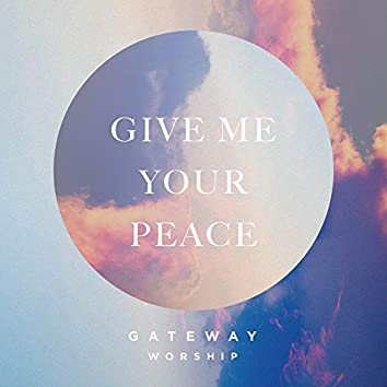 Give Me Your Peace (feat. Zac Rowe)