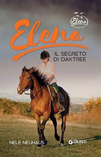 Elena. Il segreto di Oaktree (Una vita a cavallo Vol. 4)