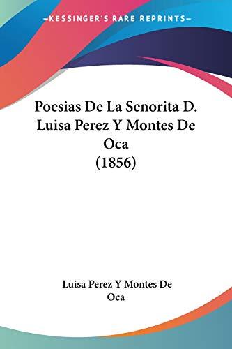 Poesias De La Senorita D. Luisa Perez Y Montes De Oca (1856)