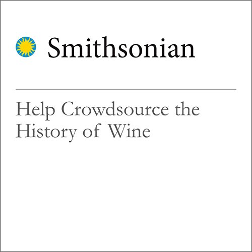 Help Crowdsource the History of Wine audiobook cover art