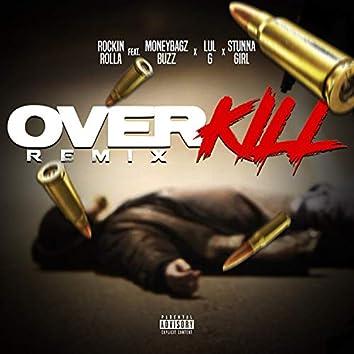 Over Kill (Remix) [feat. Moneybagz Buzz, Stunna Girl & Lul G]