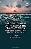 The Development of the Law of the Sea Convention: The Role of International Courts and Tribunals
