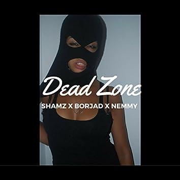 Dead Zone (Shamz X Borjad X Nemmy)