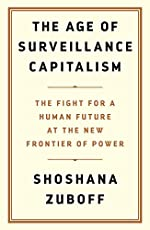 The Age of Surveillance Capitalism - The Fight for a Human Future at the New Frontier of Power: Barack Obama's Books of 2019 de Shoshana Zuboff