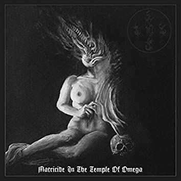 Matricide In The Temple Of Omega