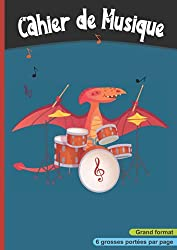 Cahier de musique: 6 grosses portées par page, Carnet partition pour enfant. Grand format, A4 21x 29,7 cm | Dinosaure à la batterie