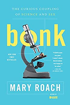 Bonk: The Curious Coupling of Science and Sex book cover