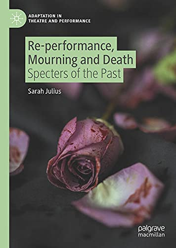 Re-Performance, Mourning and Death: Specters of the Past
