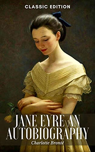 JANE EYRE AN AUTOBIOGRAPHY: With Classic illustrations (English Edition)