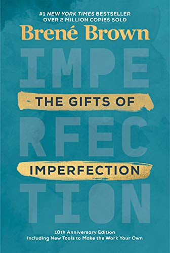 The Gifts of Imperfection: 10th Anniversary...