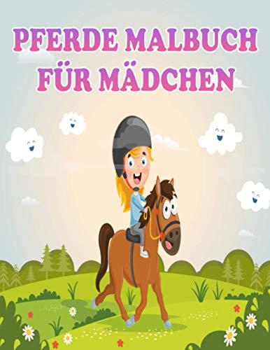 Pferde Malbuch: Für Mädchen ab 7 Jahren, tolle Pferdebilder zum Ausmalen und Entspannen, für echte Pferdeliebhaber