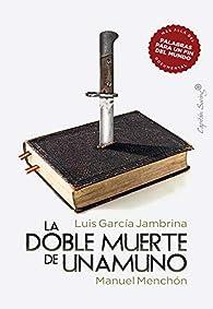 La doble muerte de Unamuno par Luis García Jambrina