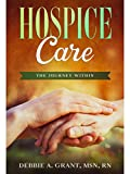 Hospice Care: The Journey Within (English Edition)